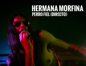 "Hermana Morfina – ""Perro Fiel"" (Directo)"